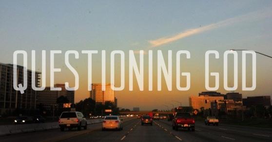 Questioning God