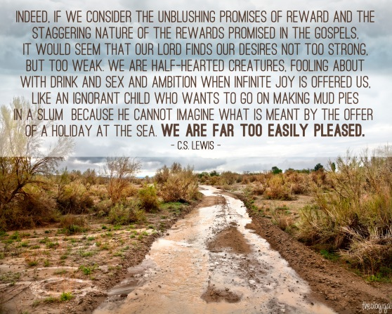 cs-lewis-quote-we-are-far-too-easily-pleased